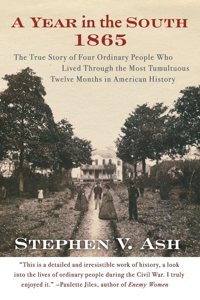A Year in the South: 1865: The True Story of Four Ordinary People Who Lived Through the Most Tumultuous Twelve Months in American History als Taschenbuch