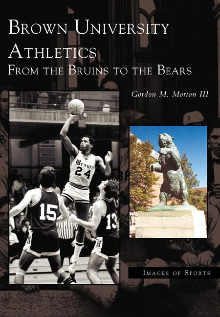 Brown University Athletics:: From the Bruins to the Bears als Taschenbuch