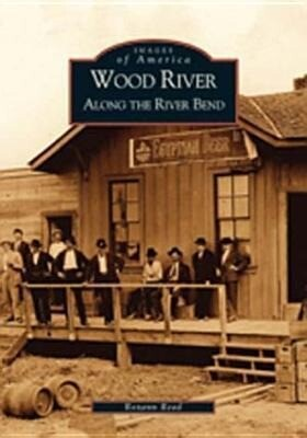 Wood River:: Along the River Bend als Taschenbuch