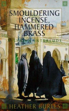 Smouldering Incense, Hammered Brass: A Syrian Interlude als Taschenbuch