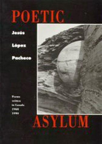 Poetic Asylum: Poems Written in Canada 1968-1990 als Taschenbuch