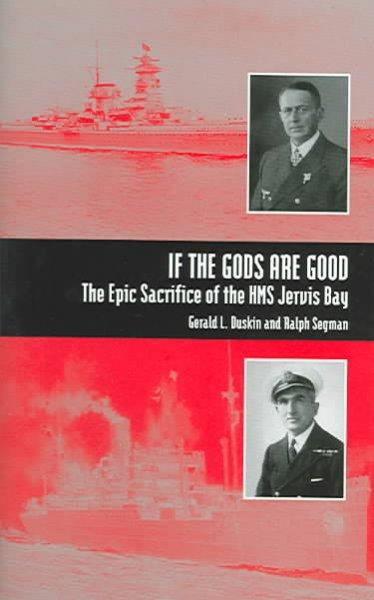 If the Gods Are Good: The Epic Sacrifice of HMS Jervis Bay als Buch