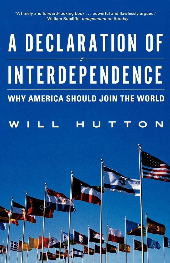 A Declaration of Interdependence: Why America Should Join the World als Taschenbuch