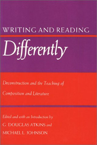 Writing and Reading Differently: Deconstruction and the Teaching of Composisition and Literature als Taschenbuch