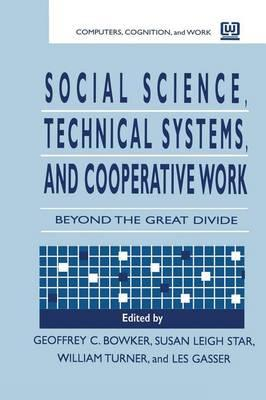 Social Science, Technical Systems, and Cooperative Work: Beyond the Great Divide als Taschenbuch