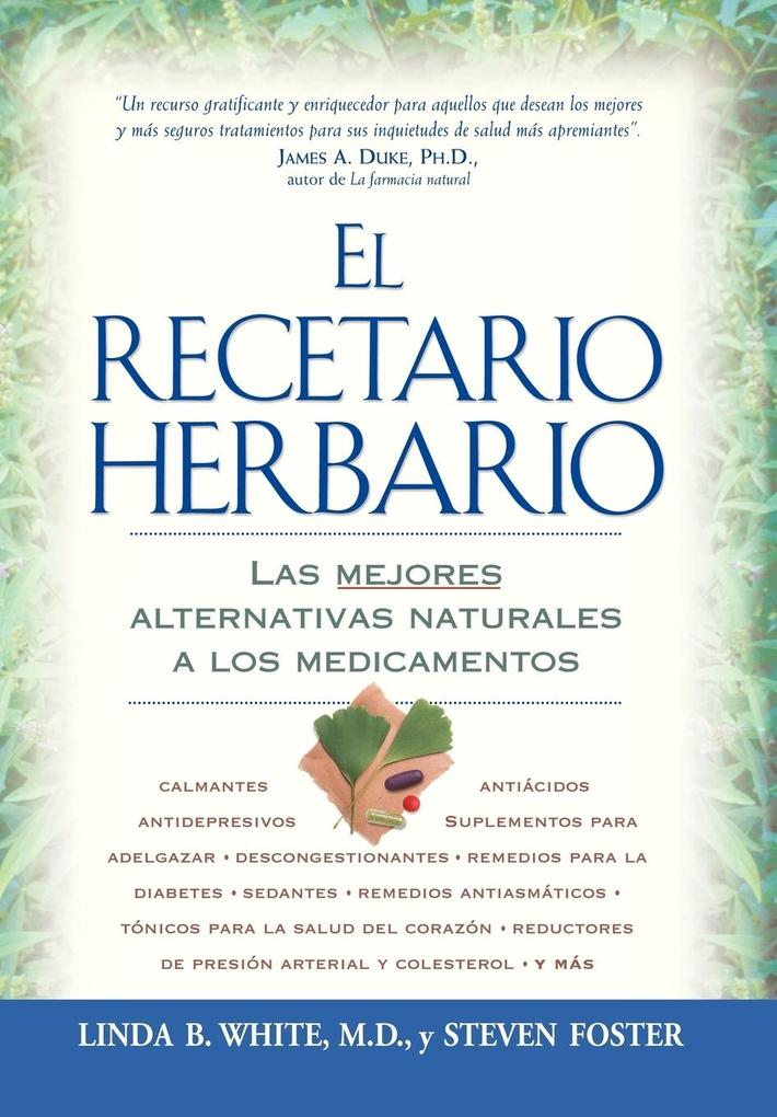 El Recetario Herbario: Las Mejores Alternativas Naturales a Los Medicamentos als Taschenbuch