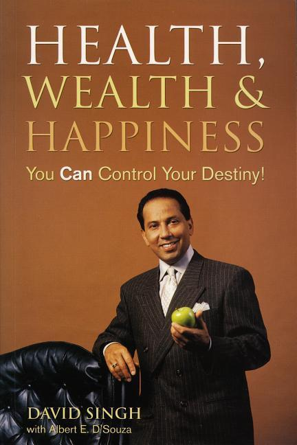 Health, Wealth and Happiness: You Can Control Your Destiny! als Taschenbuch