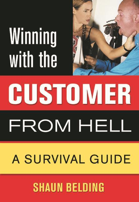 Winning with the Customer from Hell: A Survival Guide als Taschenbuch