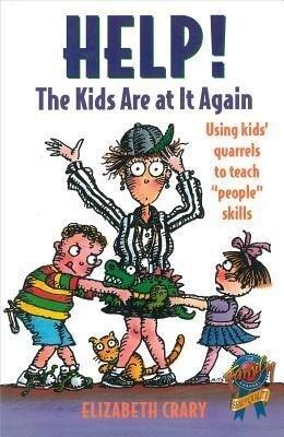"Help! the Kids Are at It Again: Using Kids' Quarrels to Teach ""People"" Skills als Buch"