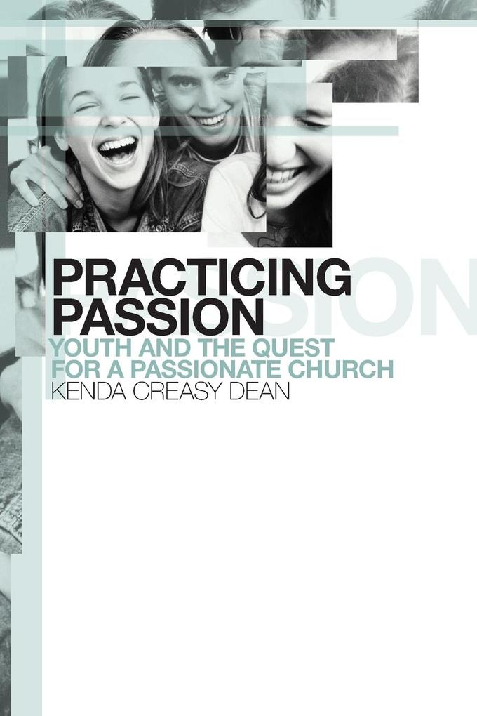 Practicing Passion: Youth and the Quest for a Passionate Church als Taschenbuch