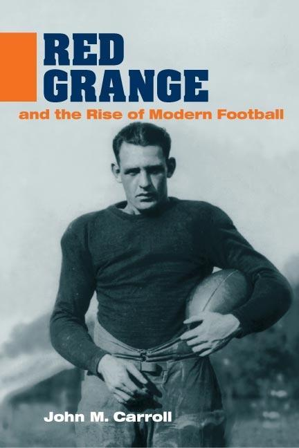 Red Grange and the Rise of Modern Football als Taschenbuch