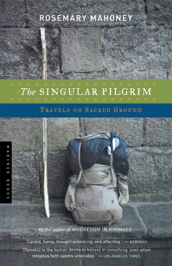 The Singular Pilgrim: Travels on Sacred Ground als Taschenbuch