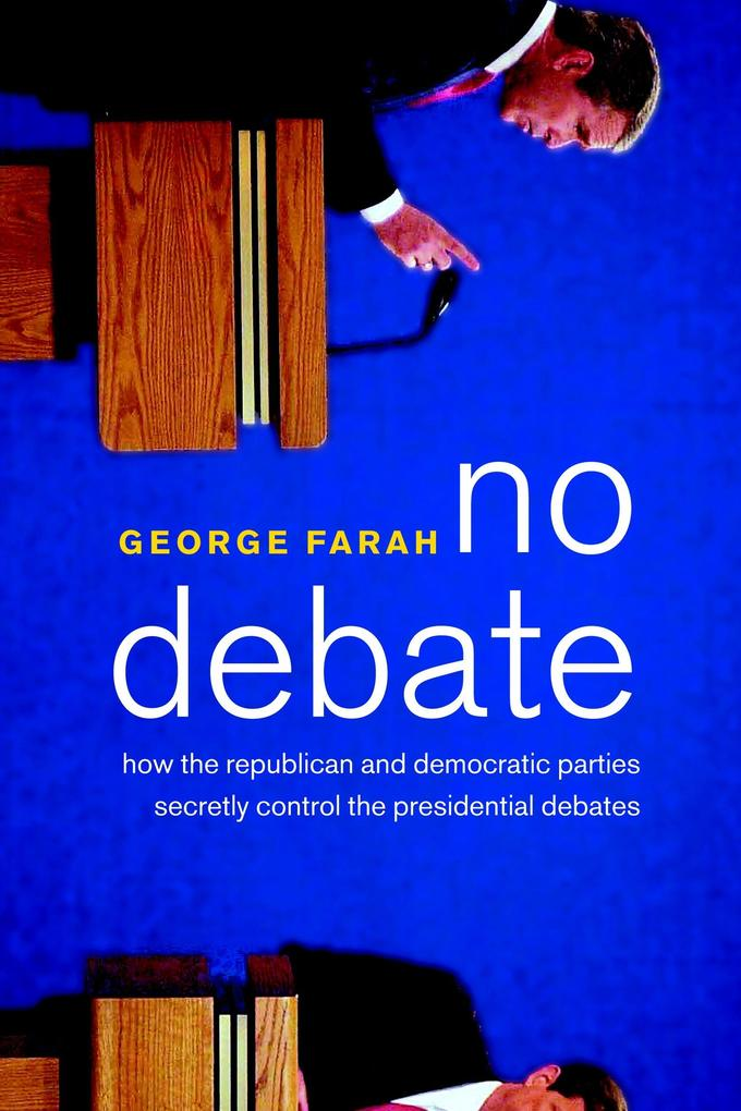 No Debate: How the Republican and Democratic Parties Secretly Control the Presidential Debates als Taschenbuch