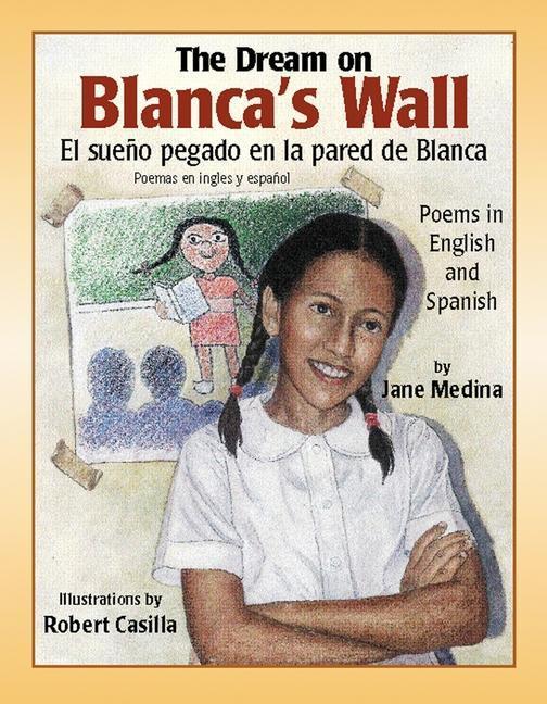 El Sueno Pegado en la Pared de Blanca/The Dream On Blanca's Wall: Poemas en Ingles y Espanol/Poems In English And Spanish als Taschenbuch