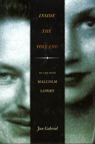 Inside the Volcano: My Life with Malcolm Lowry als Buch