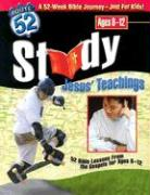 Study Jesus' Teachings: 52 Bible Lessons from the Gospels for Ages 8-12 als Taschenbuch