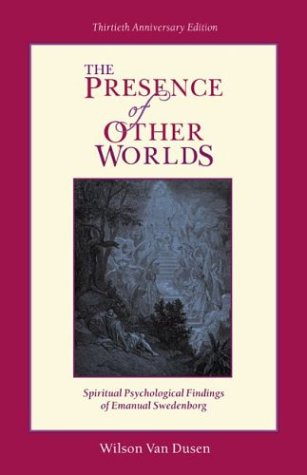 The Presence of Other Worlds: The Psychological/Spiritual Findings of Emanuel Swedenborg als Taschenbuch