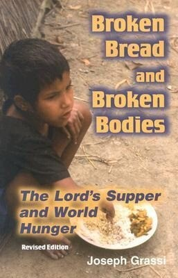 Broken Bread and Broken Bodies: The Lord's Supper and World Hunger als Taschenbuch