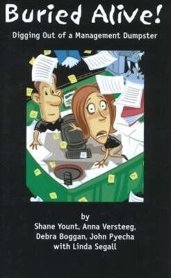 Buried Alive!: Digging Out of a Management Dumpster als Buch