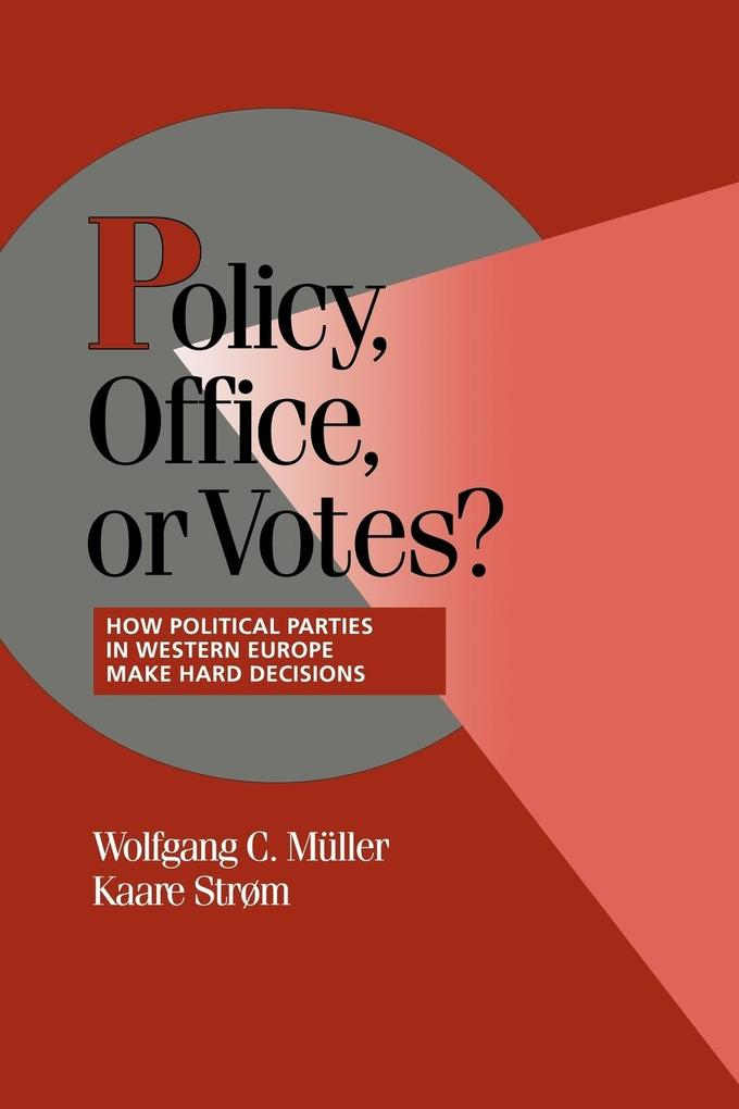 Policy, Office, or Votes?: How Political Parties in Western Europe Make Hard Decisions als Buch