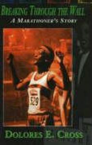 Breaking Through the Wall: A Marathoner's Story als Buch (gebunden)