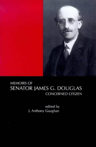 Memoirs of Senator James G. Douglas, 1887-1954: Concerned Citizen als Buch