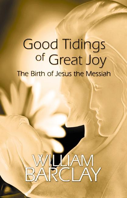 Good Tidings of Great Joy: The Birth of Jesus the Messiah als Taschenbuch