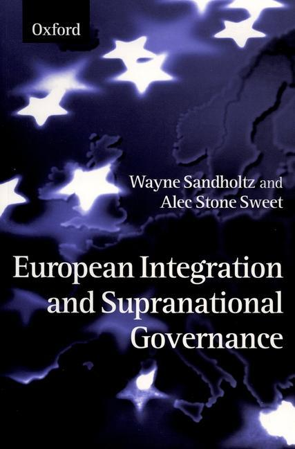 European Integration and Supranational Governance als Buch