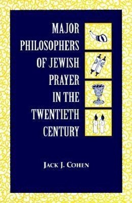 Major Philosophers of Jewish Prayer in the 20th Century als Buch