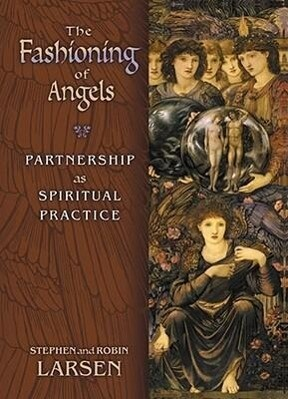 The Fashioning of Angels: Partnership as Spiritual Practice als Taschenbuch