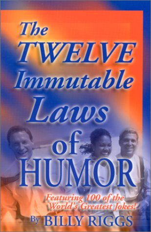 The Twelve Immutable Laws of Humor: Featuring 100 of the World's Greatest Jokes! als Taschenbuch