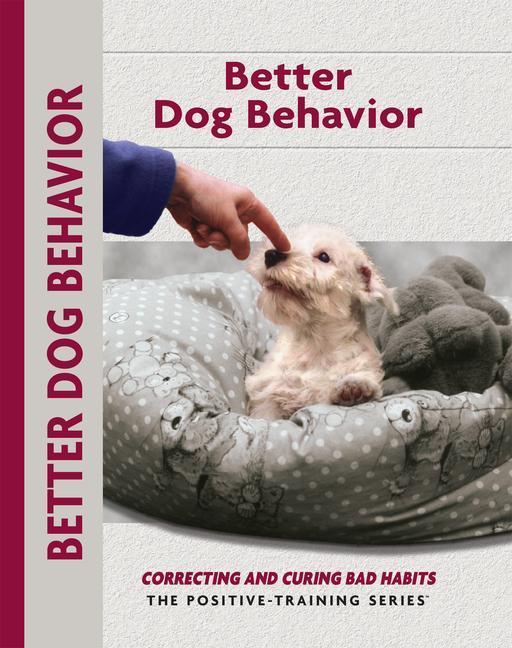 Better Dog Behavior and Training: Correcting and Curing Bad Habits als Taschenbuch