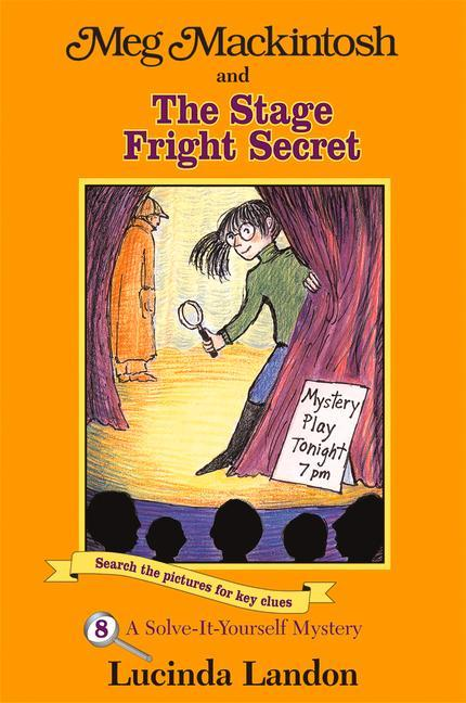 Meg Mackintosh and the Stage Fright Secret: A Solve-It-Yourself Mystery als Taschenbuch