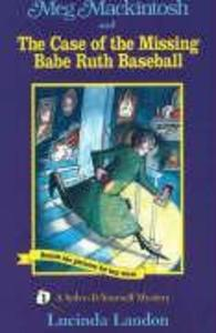 Meg Mackintosh and the Case of the Missing Babe Ruth Baseball: A Solve-It-Yourself Mystery als Taschenbuch