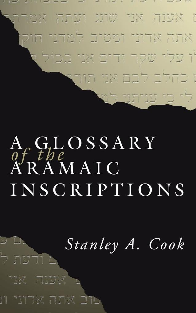 A Glossary of the Aramaic Inscriptions als Taschenbuch