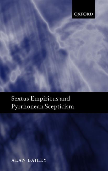 Sextus Empiricus and Pyrrhonean Scepticism als Buch