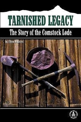 Tarnished Legacy: The Story of the Comstock Lode als Buch