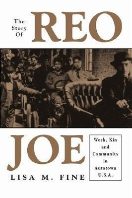 The Story of Reo Joe: Work, Kin, and Community in Autotown, U.S.A. als Taschenbuch