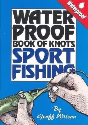 Waterproof Book of Knots: Sport Fishing Knots als Taschenbuch