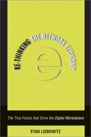 Re-Thinking the Network Economy: The True Forces That Drive the Digital Marketplace als Buch