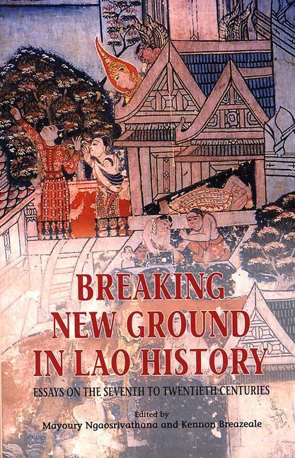 Breaking New Ground in Lao History: Essays on the Seventh to Twentieth Centuries als Taschenbuch