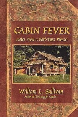 Cabin Fever: Notes from a Part-Time Pioneer als Taschenbuch