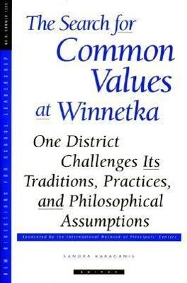 The Search for Common Values at Winnetka: One District Challenges Its Traditions, Practices: New Directions for School Leadership, Number 8 als Taschenbuch