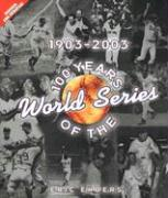 100 Years of the World Series 1903-2003 als Buch