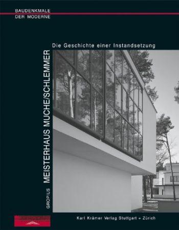 Gropius. Meisterhaus Muche-Schlemmer als Buch
