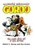 Accidental Ambassador Gordo: The Comic Strip Art of Gus Arriola
