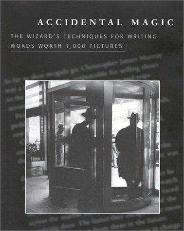 Accidental Magic: The Wizard's Techniques for Writing Words Worth 1,000 Pictures als Buch