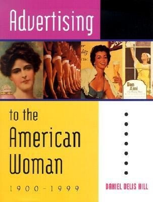 Advertising to the American Woman: 1900-1999 als Buch