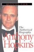 Anthony Hopkins: The Authorized Biography
