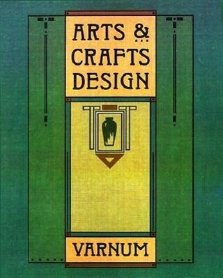Arts and Crafts Design: A Selected Reprint of Industrial Arts Design als Taschenbuch